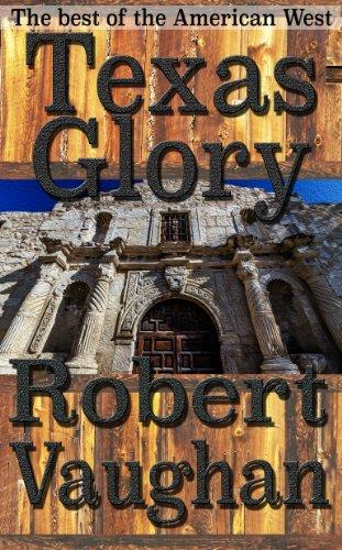 texas-glory-an-epic-saga-of-the-alamo
