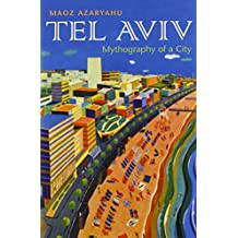 Tel Aviv: Mythography of a City (Space, Place, and Society (Hardcover))