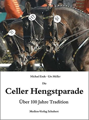 Die Celler Hengstparade: Über 100 Jahre Tradition