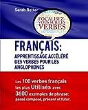 Telecharger Livres Francais Apprentissage Accelere Des Verbes Pour Les Anglophones Les 100 verbes francois les plus utilises avec 3600 exemples de phrase passe compose present et futur (PDF,EPUB,MOBI) gratuits en Francaise