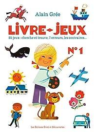Livre-Jeux, tome 1 : 25 jeux par Alain Grée