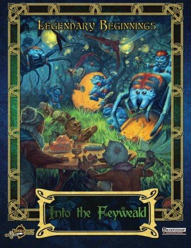 Into the Feyweald (Legendary Beginnings, Band 1)