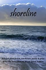 Shoreline: selected short fiction, non-fiction, poetry & prose from The Association of Rhode Island Authors Paperback