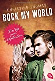 Rock my World - Ein Typ zum Anbeißen (Rock My World - Serie, Band 2)