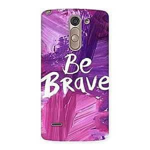 Ajay Enterprises Pro Be Brave Back Case Cover for LG G3 Stylus