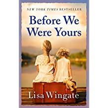 Before We Were Yours: A gripping, unmissable and shocking tale which you won't be able to put down (English Edition)