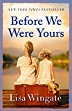 #8: Before We Were Yours: A gripping, unmissable and shocking tale which you won't be able to put down