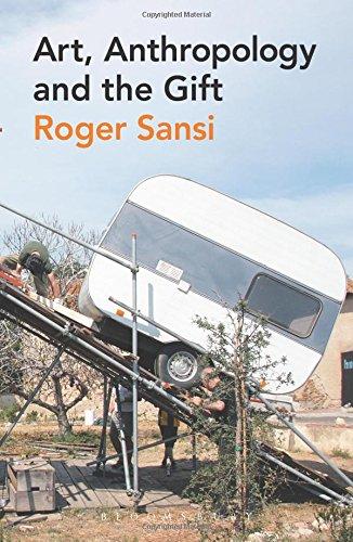 Art, Anthropology and the Gift por Roger Sansi