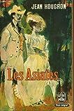 LES ASIATES - EDITIONS LIVRE DE POCHE N° 887 - 888 - 889