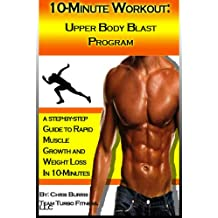 The 10-Minute Workout:  Upper Body Blast (English Edition)