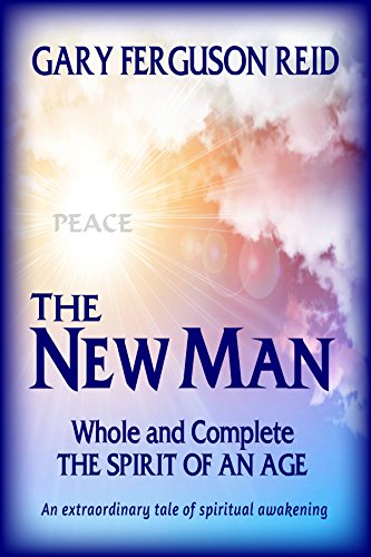 The New Man: Whole and Complete - The Spirit of an Age (English Edition)