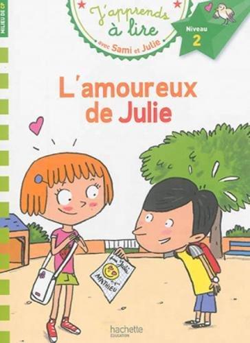 L'amoureux de Julie - J'apprends à lire avec Sami et Julie, Niveau 2 ,milieu de CP