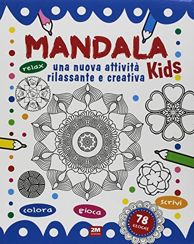 Mandala kids. Una nuova attività rilassante e creativa. Ediz. illustrata
