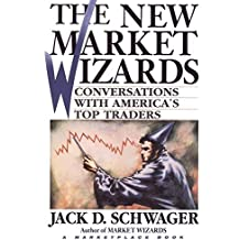 The New Market Wizards: Conversations with America's Top Traders (A Marketplace Book) by Jack D. Schwager (1995-08-09)