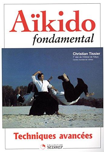 Aikido fondamental : Techniques avancées