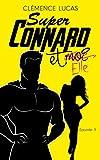 Super Connard et moi - Épisode 3 : Super Connard et Elle (French Edition)
