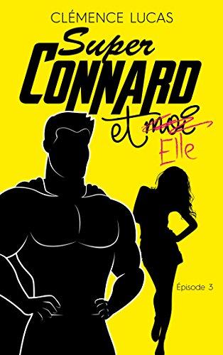 Super Connard et moi - Épisode 3 : Super Connard et Elle (Black Moon Romance) par [LUCAS, Clémence]