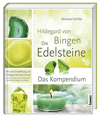 Hildegard von Bingen - Die Edelsteine und Metalle: Das Kompendium