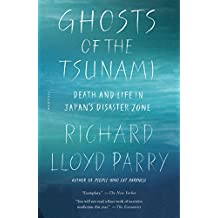 Ghosts of the Tsunami: Death and Life in Japan's Disaster Zone (International Edition)