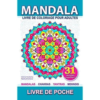 Mandala: Livre de poche. Livre de coloriage anti-stress pour adultes avec mandalas, chakras, yantras et mehndi. Soulagement du stress, pour la meditation et relaxation