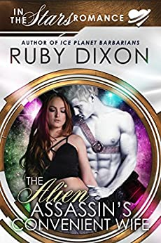 The Alien Assassin's Convenient Wife: An 'In The Stars' Romance Novella (English Edition)