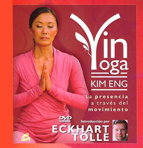 Yin Yoga: La presencia a través del movimiento (Audio-DVD) por Kim Eng