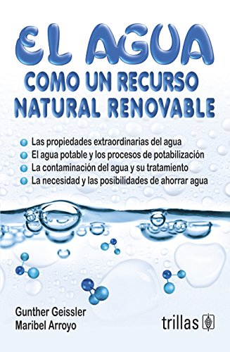 El agua como un recurso natural renovable / Water as a renewable natural resource por Gunther Geissler