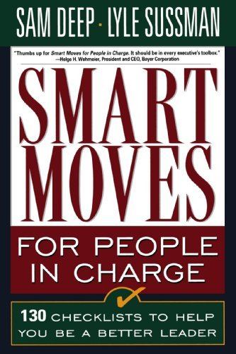 Smart Moves for People in Charge: 130 Checklists to Help You Be a Better Leader by Sam Deep (1995-09-13)