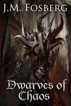 Dwarves of Chaos (The Half Dwarf Prince Book 3) by [Fosberg, J.M.]