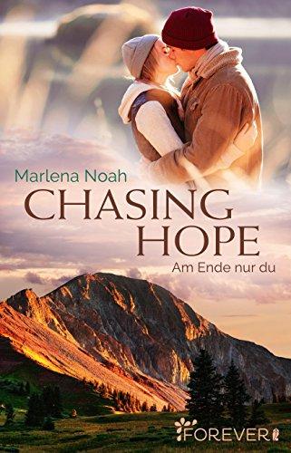 Chasing Hope: Am Ende nur du von [Noah, Marlena]