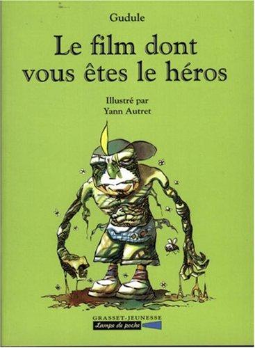 Le film dont vous êtes le héros par Gudule, Yann Autret