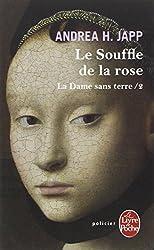 La Dame sans terre, Tome 2 : Le Souffle de la rose