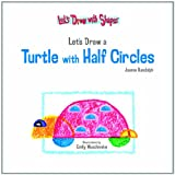 Let's Draw a Turtle with Half Circles (Let's Draw with Shapes)