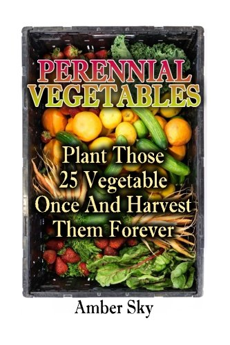 perennial-vegetables-plant-those-25-vegetables-once-and-harvest-them-forever-home-garden-gardening-g