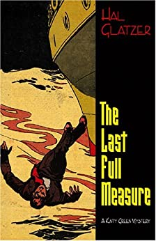 The Last Full Measure: A Katy Green Mystery by [Glatzer, Hal]