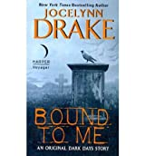 [(Bound to Me: An Original Dark Days Story)] [Author: Jocelynn Drake] published on (May, 2012)