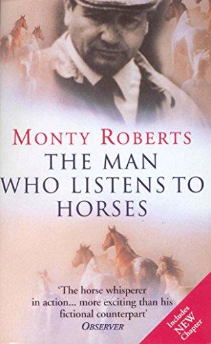 The Man Who Listens To Horses (Roman) por Monty Roberts