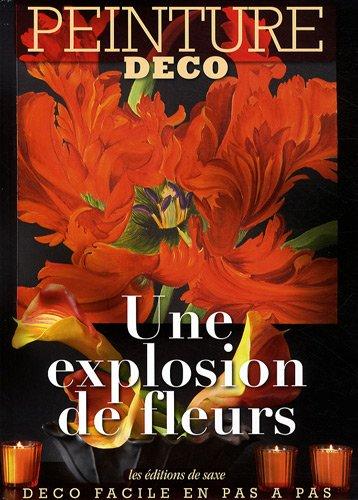 Une explosion de fleurs : Une explosion de fleurs