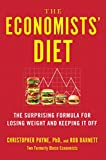 The Economists' Diet: The Surprising Formula for Losing Weight and Keeping It Off