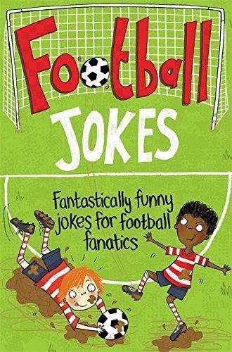 Football Jokes: Fantastically Funny Jokes for Football Fanatics by Macmillan Children's Books (2014-08-01)