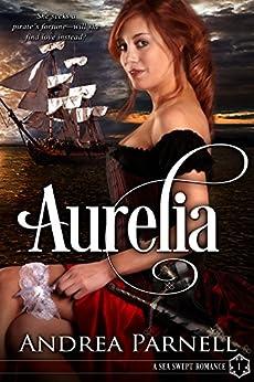 Aurelia: A Sea Swept Romance by [Parnell, Andrea]