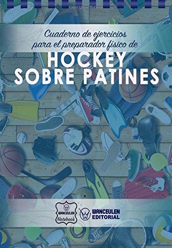 Cuaderno de Ejercicios para el Preparador Físico de Hockey sobre Patines por Wanceulen Notebook