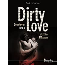 Dirty Love: Se Relever