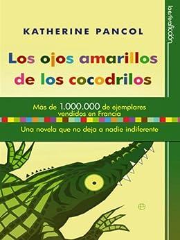 Los Ojos Amarillos De Los Cocodrilos de [Pancol, Katherine]