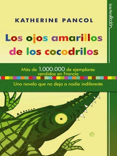 Los Ojos Amarillos De Los Cocodrilos por Katherine Pancol