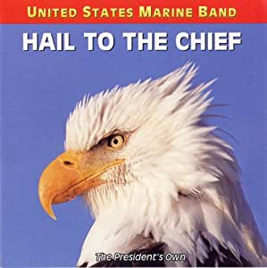Hail to the Chief [Import anglais]