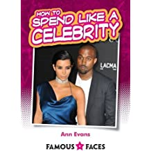 How to Spend Like a Celebrity (Famous Faces)