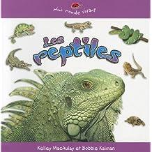 Les Reptiles (Mini Monde Vivant)
