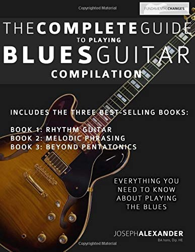 The Complete Guide to Playing Blues Guitar: Compilation (Play Blues Guitar, Band 4) (Gear Guitar)
