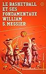 Le Basketball et Ses Fondamentaux par Messier